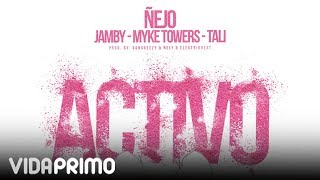 """Nejo feat. Jamby """"El Favo"""", Myke Towers, Tali   """"Activo"""" [Official Audio]"""