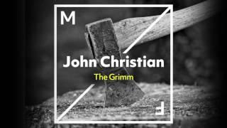 Video John Christian - The Grimm (Radio Edit) [Out Now] MP3, 3GP, MP4, WEBM, AVI, FLV Januari 2018