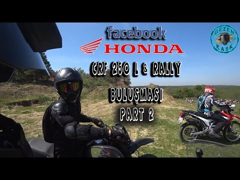 HONDA CRF 250 L & RALLY İSTANBUL BULUŞMASI-ZORLU GEÇTİ:) PART 2
