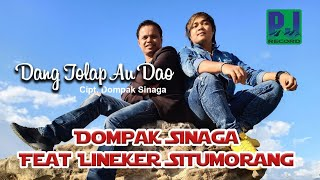 Video Dompak Sinaga Ft Lineker Situmorang - DANG TOLAP AU DAO (Official Music Video) #Music MP3, 3GP, MP4, WEBM, AVI, FLV September 2018