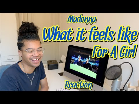 Madonna What It Feels Like For A Girl  (Reaction) Mister J The Act
