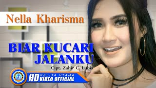 Video Nella Kharisma - Biar Kucari Jalanku (Official Music Video) MP3, 3GP, MP4, WEBM, AVI, FLV November 2018
