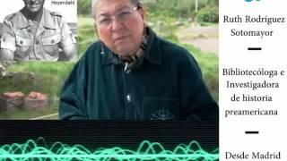 La investigadora y especialista en temas de historia preamericana Ruth Rodríguez Sotomayor, hace declaraciones impactantes y reveladoras sobre el origen ...