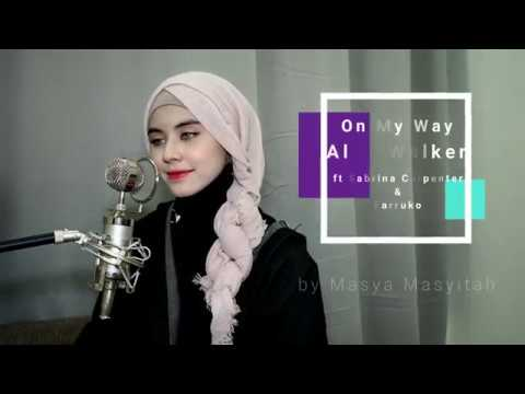 Alan Walker Ft Sabrina Carpenter & Farruko《 On My Way 》Cover By 玛莎 Masya Masyitah
