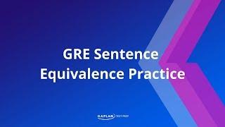 GRE Sentence Equivalence Practice | Kaplan Test Prep