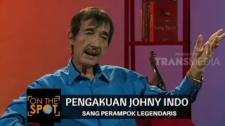 Video PENGAKUAN JOHNY INDO, SANG PERAMPOK LEGENDARIS | ON THE SPOT 29/11/17) MP3, 3GP, MP4, WEBM, AVI, FLV Juni 2018