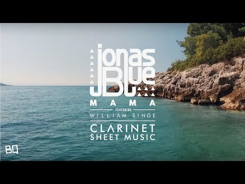 Mama - Jonas Blue ft. William Singe (Clarinet Sheet Music) (видео)