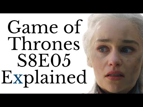 Game of Thrones S8E05 Explained