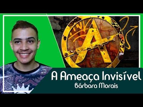A ameaça invisível - Bárbara Morais | Patrick Rocha