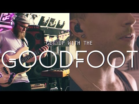 GOODFOOT - GET UP