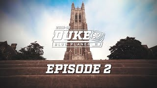 2018-19 Duke Blue Planet | Episode 2