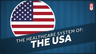 The Healthcare System of the United States
