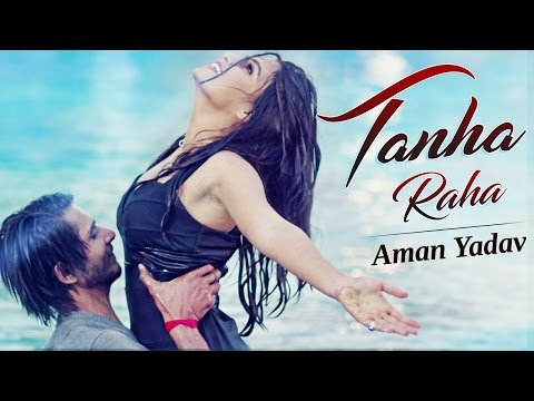 Tanha Raha (Full 4K Video) Aman Yadav | Amrit Kahlon | New Hindi Song 2017 | Fakon Music