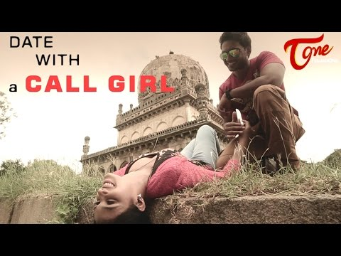 Date With A Call Girl   Latest Short Film   Directed by Bhushan   #ShortFilms2016