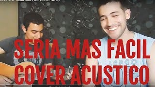 Carlos Rivera - Seria Mas Fácil (Cover  Acustico Niv3l)