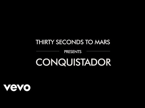 30 Seconds To Mars - Conquistador [Lyric Video]