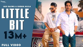 Video Little Bit (Full Video) - Karan Aujla | Jass Bajwa | Deep Jandu | Latest Punjabi Songs 2019 download in MP3, 3GP, MP4, WEBM, AVI, FLV January 2017