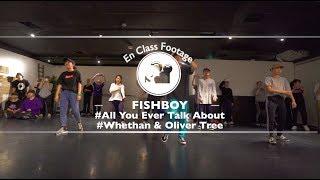 "Fishboy – ""Whethan vs Oliver Tree – All You Ever Talk About"" @ En Dance Studio SHIBUYA"