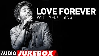 image of Love Forever With Arijit Singh | Audio Jukebox | Love Songs 2017 | Hindi Bollywood Song