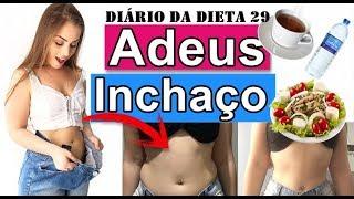 Dieta para emagrecer - DIETA PARA ACABAR RÁPIDO COM O INCHAÇO - DIÁRIO DA DIETA 29