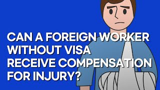 [Korean lawyers] Can a foreign worker without proper visa receive compensation for the injury?