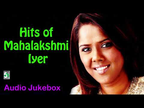 Mahalakshmi Iyer Super Hit Collection | Audio Jukebox