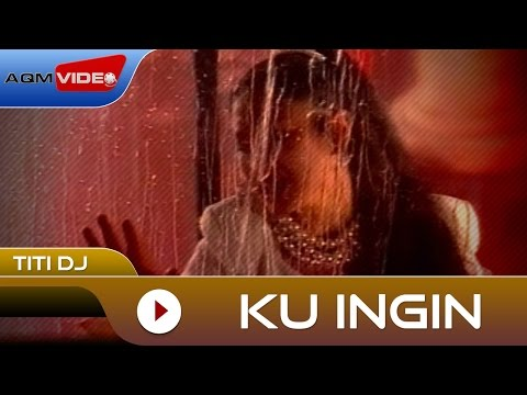 Download Lagu Titi DJ - Ku Ingin | Official Video Music Video