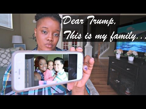 Dear Trump, This is my family...