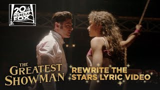 "Video The Greatest Showman | ""Rewrite The Stars"" Lyric Video 
