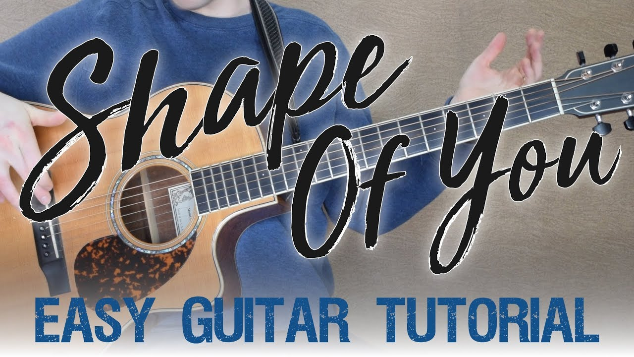 Shape Of You – Guitar Tutorial | Ed Sheeran | Beginner Lesson + Taking It A Step Further