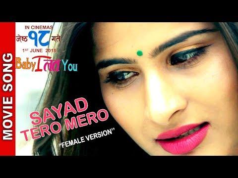 "(New Nepali Movie - ""Baby I Love You"" Song    Sayed Tero Mero    Female Version    Priyanka Sharma - Duration: 2 minutes, 59 seconds.)"