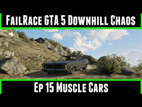 FailRace GTA 5 Downhill chaos ep 15 Muscle Cars (видео)