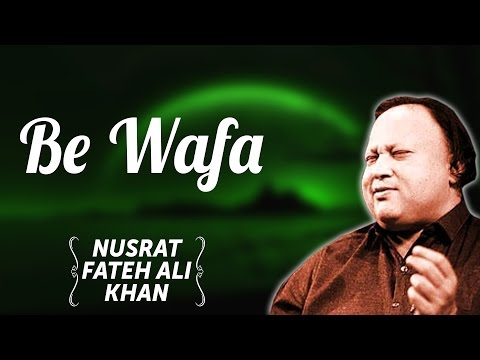 Be Wafa | Nusrat Fateh Ali Khan Songs | Songs Ghazhals And Qawwalis