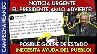 NOTICIA DE ULTIMA HORA AMLO ADVIERTE POSIBLE GOLPE DE ESTADO