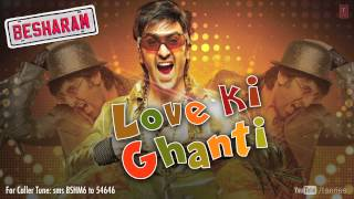 Besharam Full Song Love Ki Ghanti (Audio) | Ranbir Kapoor, Pallavi Sharda