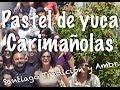Pastel de Yuca - Empanada de Yuca