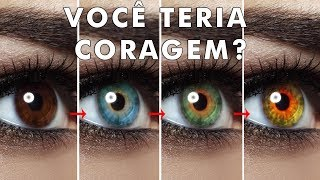 7 maneiras insanas de mudar a cor dos seus olhos