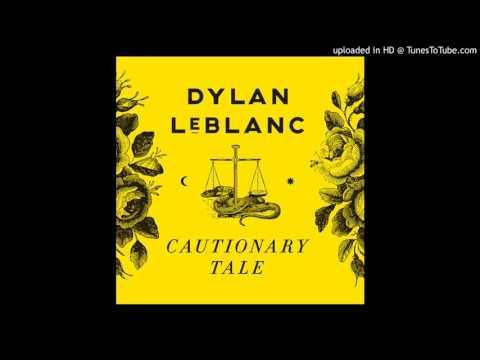 Dylan LeBlanc - Cautionary Tale