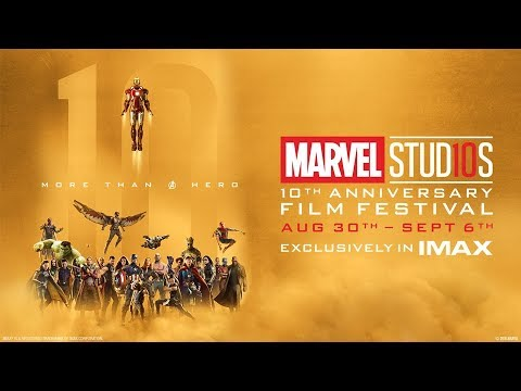 Marvel Studios - 10th Anniversary Film Festival - Exclusively in IMAX