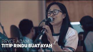 Video Ebiet G ade - Titip Rindu Buat Ayah   Bryce Adam Cover MP3, 3GP, MP4, WEBM, AVI, FLV Mei 2019