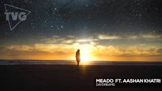 Meado ft. Aashan Khatri - Daydreams