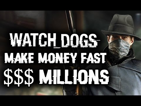 Watch Dogs How to Make Money FAST: Millions! Rich Bank Account, Best Car Location!