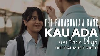 Download Lagu The Panasdalam Bank - Kau Ada (feat. Hanin Dhiya) Mp3
