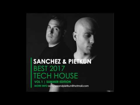 BEST TECH HOUSE CLUB 2017 Summer Edition Mixed by Sanchez & Pietkun  Techno , Deep House , House.