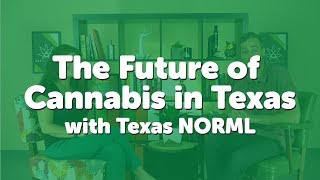 The Future of Cannabis in Texas - Interview with Texas NORML by 420 Science Club