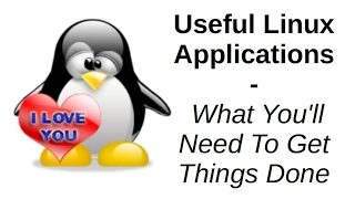 Video Useful Linux Applications | What You'll Need To Get Things Done MP3, 3GP, MP4, WEBM, AVI, FLV Juni 2018