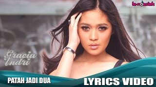 Video Gracia Indri - Patah Jadi Dua (Official Lyric Video) MP3, 3GP, MP4, WEBM, AVI, FLV September 2018