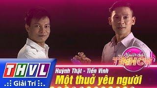 THVL | Người hát tình ca - Tập 7: Một thuở yêu người - Huỳnh Thật, Tiến Vinh