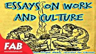 Essays on Work and Culture Full Audiobook by Hamilton Wright MABIE by Social Science