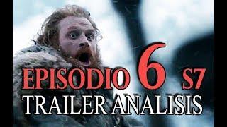 Episodio 6 de la temporada 7 de Juego de tronos. Analisis del trailer con teorias en español del capitulo 6 de Game of Thrones.